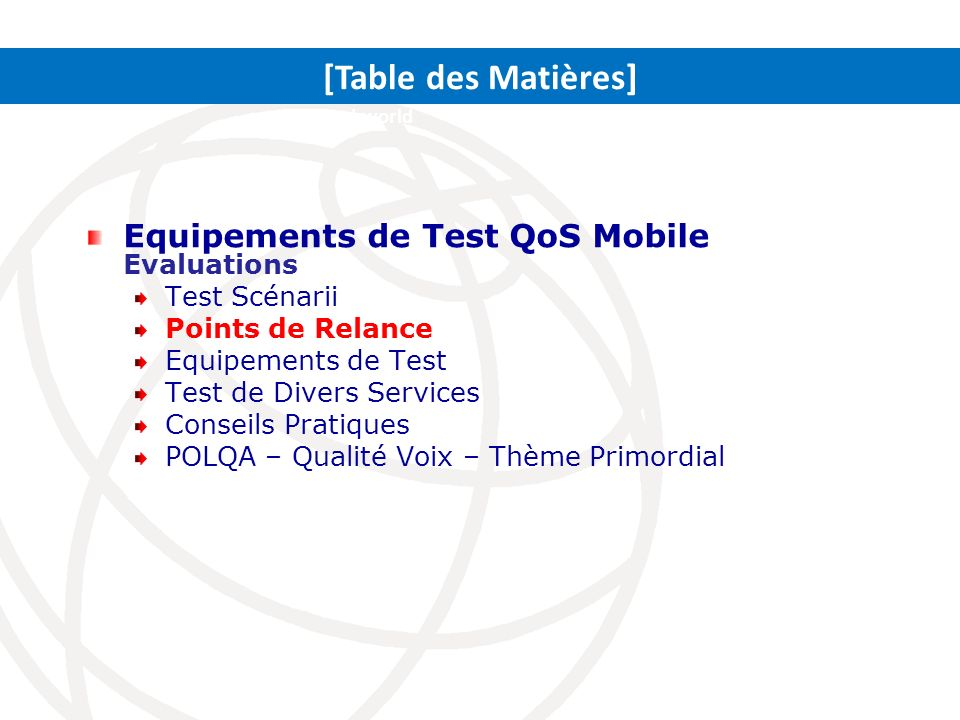 [Table des Matières] Equipements de Test QoS Mobile Evaluations
